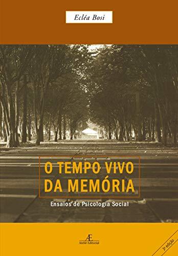 El tiempo vivo de la memoria: ensayos de psicología social