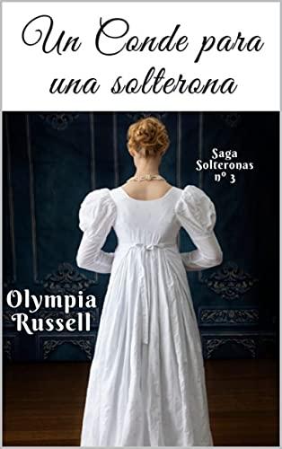 Un conde para una solterona (Saga solteronas nº 3) de Olympia Russell