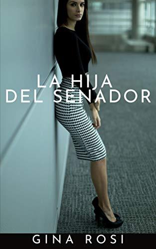 LA HIJA DEL SENADOR de Gina Rosi