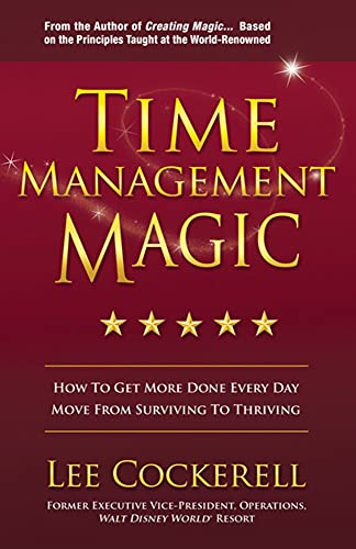 Time Management Magic: How to Get More Done Every Day and...