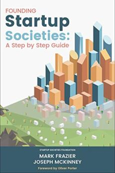 Founding Startup Societies: A Step by Step Guide by [Mark Frazier, Joseph  McKinney]