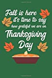 Fall Is Here It's Time To Say How Grateful We Are On Thanksgiving Day: Thanksgiving Day | Notebook | Pumpkin Pie | Grateful | Thankful | Family Dinner ... Friends | Family | Relatives | USA | October