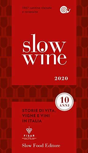 Slow wine 2020. Storie di vita, vigne, vini in Italia