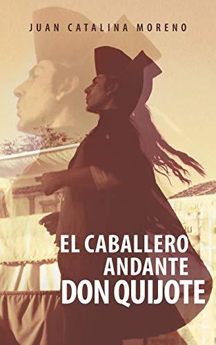El Caballero Andante Don Quijote