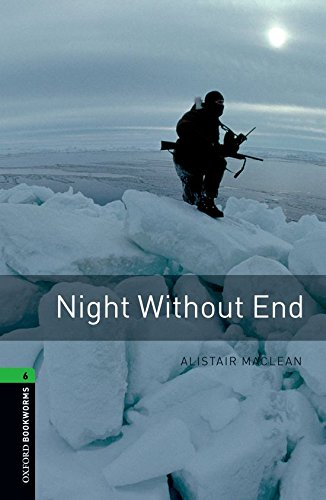 Oxford Bookworms Library: Oxford Bookworms 6. Night without End: 2500 Headwords