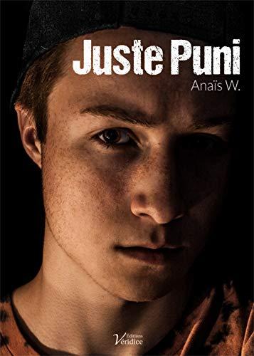 Juste Puni : une histoire dont vous ne ressortirez pas indemne.: 'Une vague d'émotion' - 'Addictif et percutant' - 'Un roman à lire de toute urgence'...
