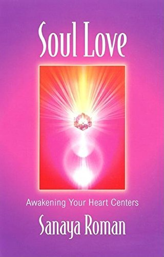Soul Love: Awakening Your Heart Centres (Soul life series)...