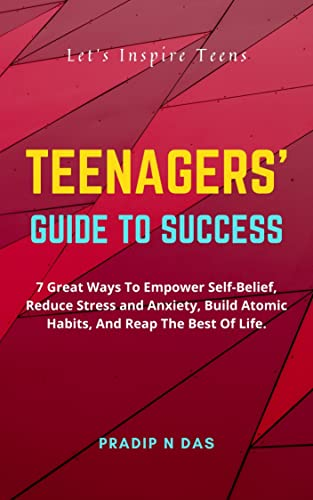 Teenagers' Guide to Success: 7 Great Ways To Empower...