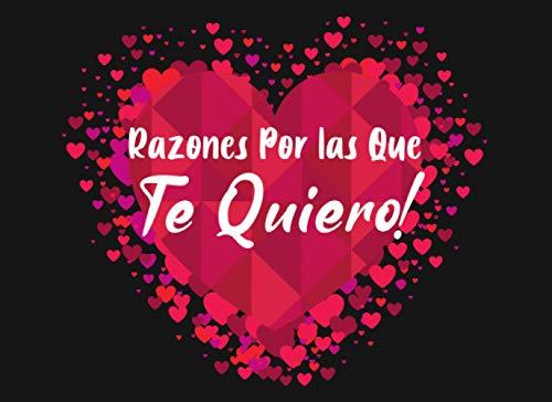 Razones Por las Que Te Quiero: 50 Cupones Vacíos para Rellenar | Regalo Para Novio o Novia, Pareja, Amigo o Amiga, Esposo y Esposas | Confiesa el amor por el día de San Valentín, Navidad o Cumpleaños