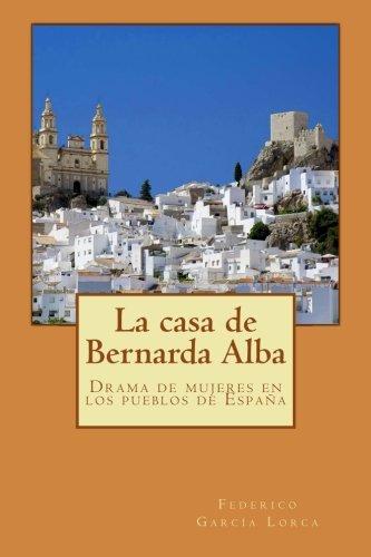 La casa de Bernarda Alba: Drama de mujeres en los pueblos de España