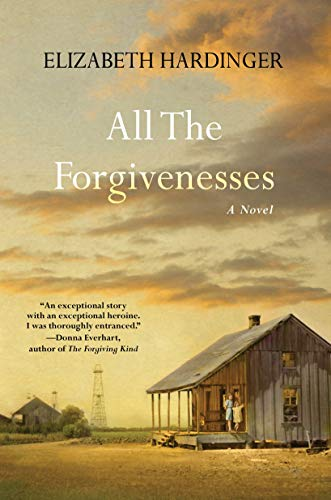 All the Forgivenesses by [Elizabeth Hardinger]