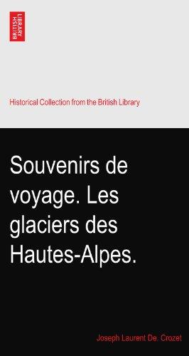 Souvenirs de voyage. Les glaciers des Hautes-Alpes.