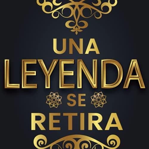 Una Leyenda Se Retira: libro de visitas de Feliz jubilación - Idea Original Perfecto Regalo de Retiro para Hombre y Mujer para que la fiesta de ... / recuerdos) sobre el jubilado - Buena suerte