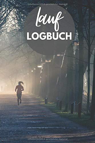 Lauflogbuch: Jogging Notizbuch und Lauftagebuch für 500 Läufe - Trainingsplaner für Jogger,...