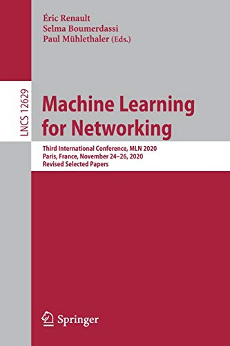 Machine Learning for Networking: Third International Conference Front Cover
