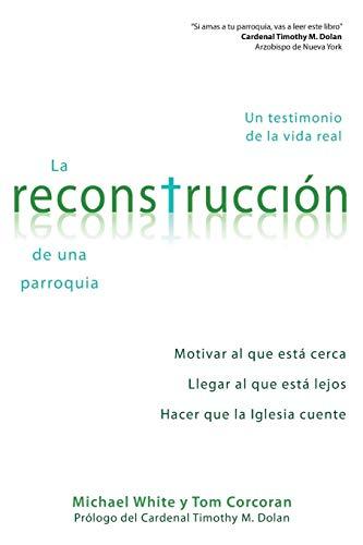 La Reconstruccion de Una Parroquia: Un Testimonio de La Vida Real