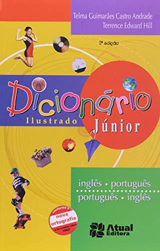 Dicionário Ilustrado Júnior. Inglês-Português/ Português-Inglês