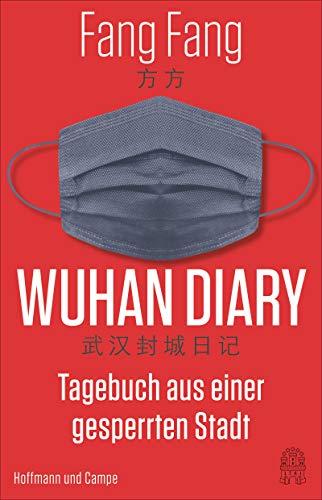 Diario de Wuhan: comenzó Das verbotene Tagebuch aus der Stadt, in der die Corona-Krise