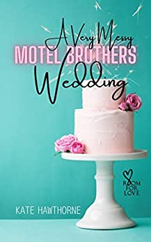 A Very Messy Motel Brothers Wedding by [Kate Hawthorne]
