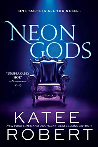 Neon Gods: A Scorchingly Hot Modern Retelling of Hades and Persephone (Dark Olympus Book 1) by [Katee Robert]
