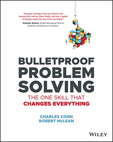 Bulletproof Problem Solving: The One Skill That Changes...