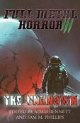 FULL METAL HORROR III: The Unknown by [Adam Bennett, Sam M. Phillips]
