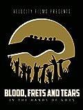 Blood, Frets and Tears
