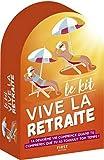 Kit Vive la retraite !, 2e édition - Ta deuxième vie commence quand tu comprends que tu...