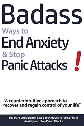 Badass Ways to End Anxiety & Stop Panic Attacks! - A...