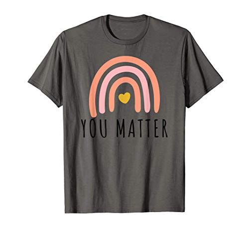 You Matter Mental Health Awareness Inspirational Gift T-Shirt