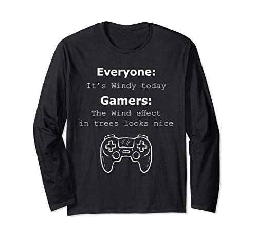 Console or PC Gamers Video Game Graphics Sarcastic Quotes Long Sleeve T-Shirt
