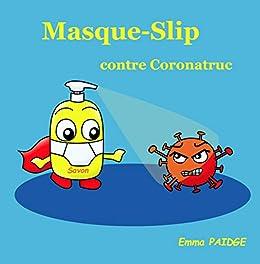 Masque-Slip contre Coronatruc par [Emma Paidge]
