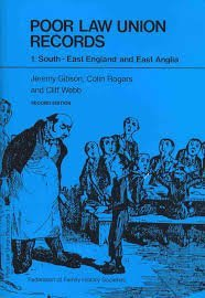 Poor Law Union Records, Volume 1: South-East England and East Anglia