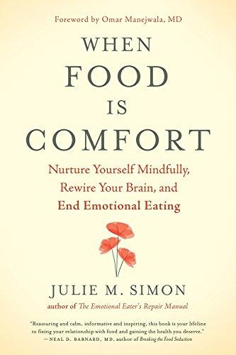 When Food Is Comfort: Nurture Yourself Mindfully, Rewire...