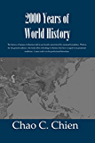 2000 Years of World History: 2000 Years of World History is the history of the world's civilizations told in one continuous run with minimum emphasis on the separation of nations.