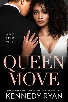 Queen Move by [Kennedy Ryan]