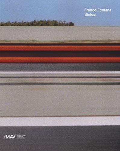 Franco Fontana. Sintesi. Catalogo della mostra (Modena, 23 marzo-25 agosto 2019). Ediz. italiana e inglese
