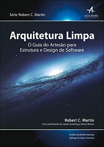 Arquitetura Limpa: o Guia do Artesão Para Estrutura e Design de Software