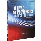 O Livro de Provérbios. Analítico e Interlinear