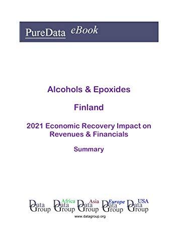 Alcohols & Epoxides Finland Summary: 2021 Economic Recov