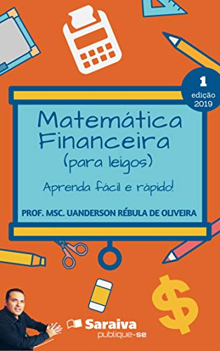 Financial Mathematics (for laymen): learn easy and fast!