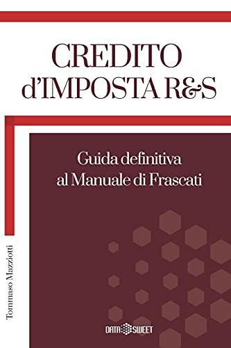 CREDITO DIMPOSTA R&S: Guida definitiva al Manuale di Frascati