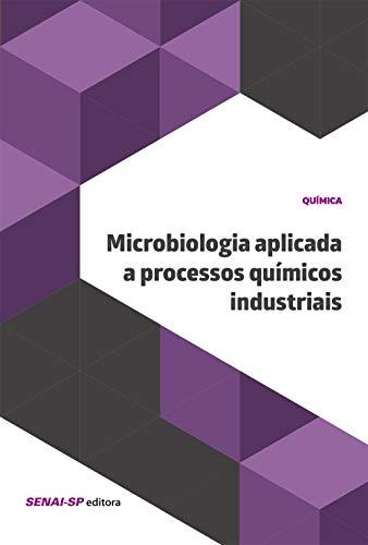Microbiologia aplicada a processos químicos industriais
