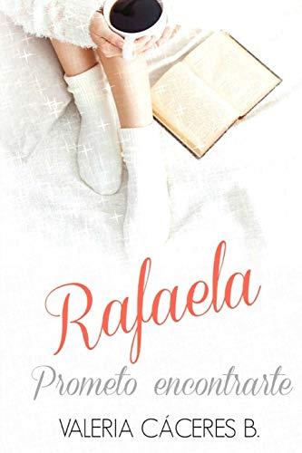 Rafaela. Prometo encontrarte