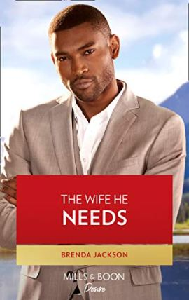 The Wife He Needs (Mills & Boon Desire) (Westmoreland Legacy: The Outlaws, Book 1) by [Brenda Jackson]