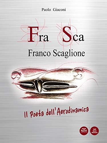 FraSca Franco Scaglione. Il poeta dell'aerodinamica