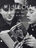 Mi lucha: Los secretos del libro de Hitler