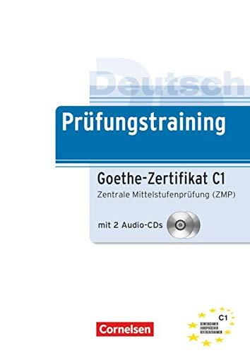 Deutsch Prfungstraining. Goethe-Zertifikat C1. Lernerhandbuch + CD: Zentrale Mittelstufenprfung (ZMP). Europischer Referenzrahmen: C1