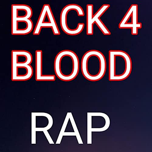 BACK 4 BLOOD RAP