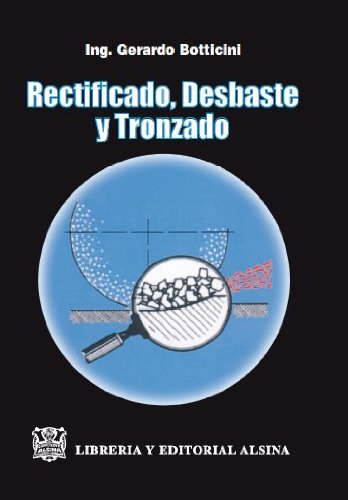 Rectificado, desbaste y tronzado. (Spanish Edition)
